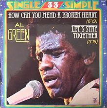 220px-Al_Green_-_How_Can_You_Mend_A_Broken_Heart_(12Inch)_(1979).Front