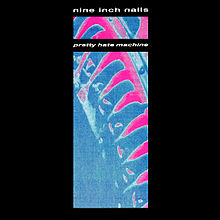 220px-Pretty_Hate_Machine_(1989_full_artwork)